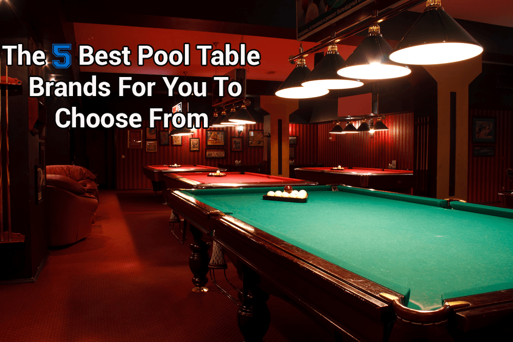 best 5 pool table brands